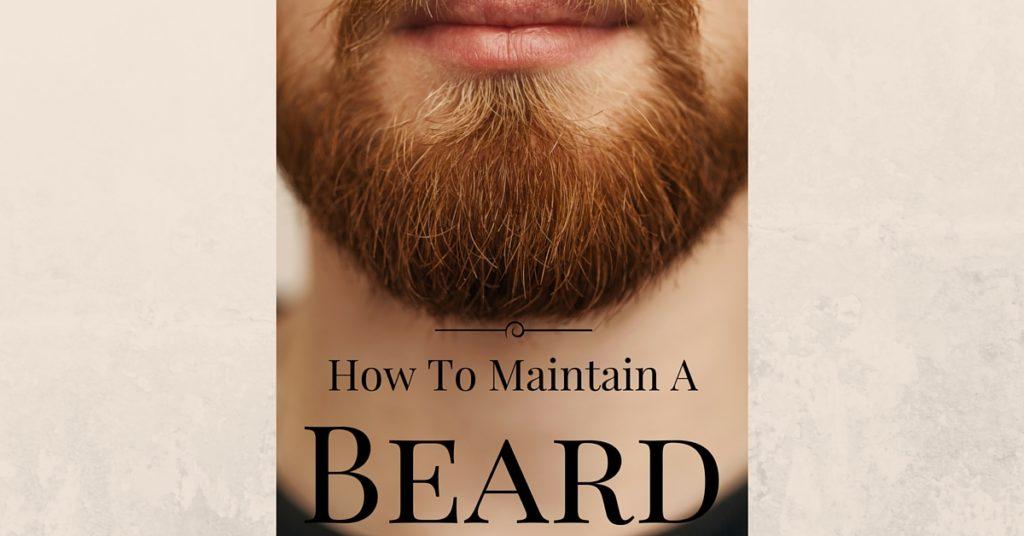 How To Maintain a Beard-Beard Care