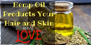 The Best Hemp Oil skin Products-The Best Hemp Oil Hair Products-Hemp Oil Grooming Products